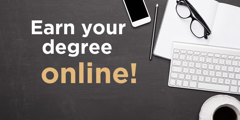 Get your degree online!